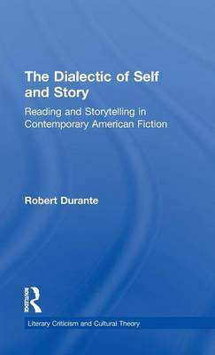 The Dialectic of Self and Story: Reading and Storytelling in Contemporary American Fiction