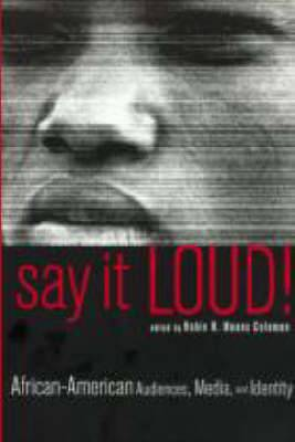 Say it Loud!: African American Audiences, Media, and Identity