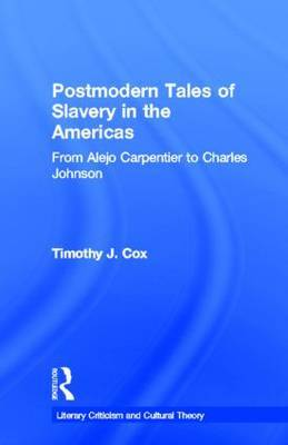 Postmodern Tales of Slavery in the Americas: From Alejo Carpentier to Charles Johnson