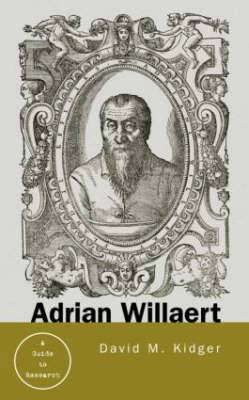 Adrian Willaert: A Guide to Research