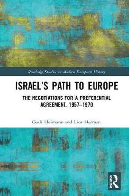 Israel's Path to Europe: The Negotiations for a Preferential Agreement, 1957-1970