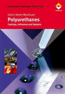 Polyurethanes: Coatings, Adhesives and Sealants