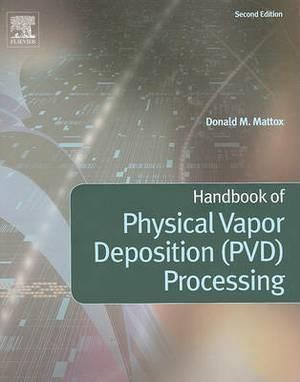 Handbook of Physical Vapor Deposition (PVD) Processing, 2e