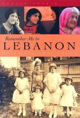 Remember Me To Lebanon: Stories of Lebanese Women in America