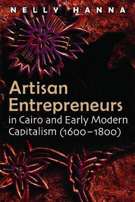 Artisan Entrepreneurs in Cairo (1600-1800) and Early Modern Capitalism