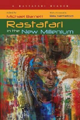 Rastafari in the New Millennium: A Rastafari Reader