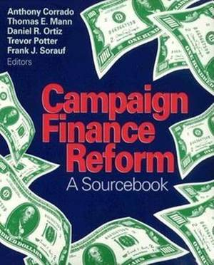 Campaign Finance Reform: A Sourcebook