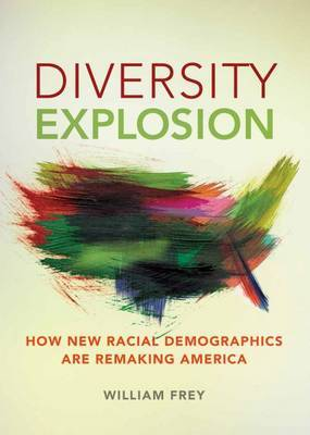 Diversity Explosion: How New Racial Demographics are Remaking America