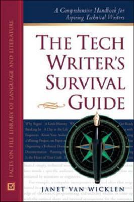 The Tech Writer's Survival Guide: A Handbook for Aspiring Technical Writers