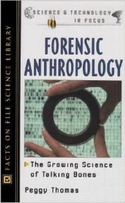 Forensic Anthropology: The Growing Science of Talking Bones