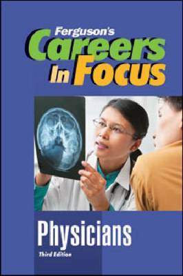 CAREERS IN FOCUS: PHYSICIANS, 3RD EDITION