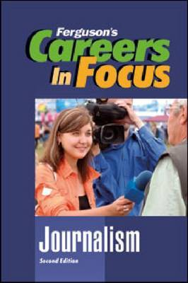 Careers in Focus: Journalism