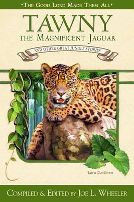 Tawny the Magnificent Jaguar and Other Jungle Stories