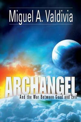Archangel and the War Between Good and Evil