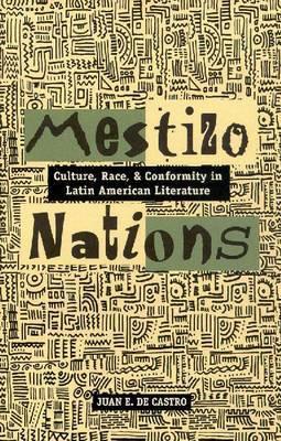 Mestizo Nations: Culture, Race, and Conformity in Latin American Literature