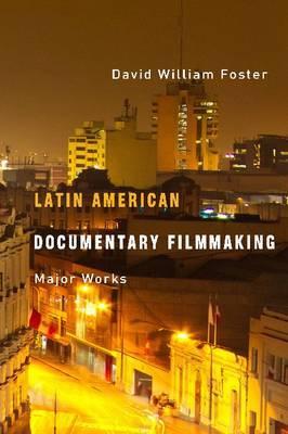 Latin American Documentary Filmmaking: Major Works