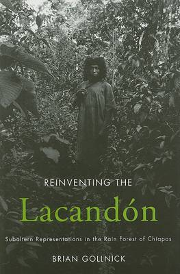 Reinventing the Lacandon: Subaltern Representations in the Rain Forest of Chiapas