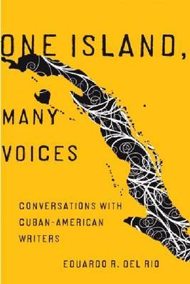 One Island, Many Voices: Conversations with Cuban-American Writers