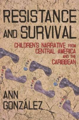 Resistance and Survival: Children?s Narrative from Central America and the Caribbean