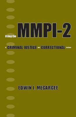 Using the MMPI-2 in Criminal Justice and Correctional Settings