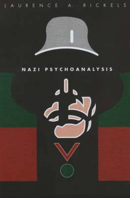 Nazi Psychoanalysis: Vol 1: Only Psychoanalysis Won the War