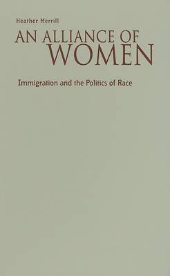 An Alliance of Women: Immigration and the Politics of Race