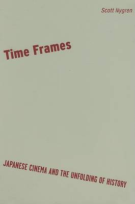 Time Frames: Japanese Cinema and the Unfolding of History