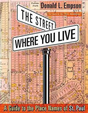 Street Where You Live: A Guide to the Place Names of St. Paul