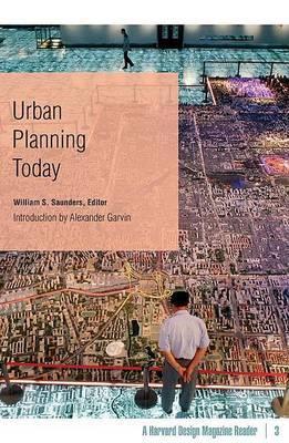 Urban Planning Today: A Harvard Design Magazine Reader