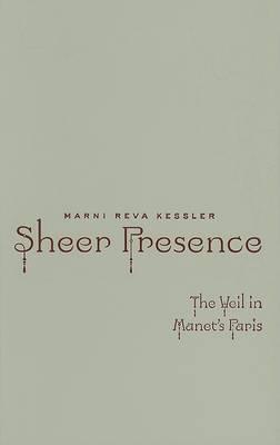 Sheer Presence: The Veil in Manet's Paris