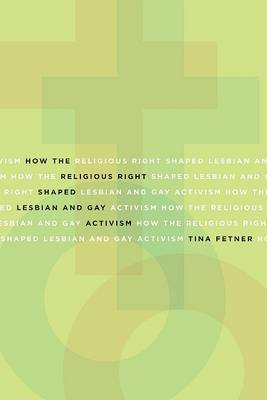How the Religious Right Shaped Lesbian and Gay Activism