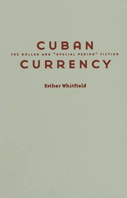 Cuban Currency: The Dollar and  Special Period  Fiction