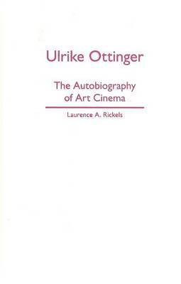 Ulrike Ottinger: The Autobiography of Art Cinema