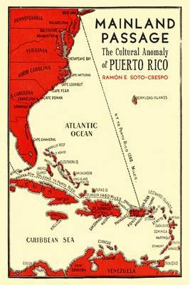 Mainland Passage: The Cultural Anomaly of Puerto Rico