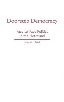 Doorstep Democracy: Face-to-Face Politics in the Heartland