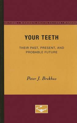 Your Teeth: Their Past, Present, and Probable Future