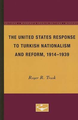 The United States Response to Turkish Nationalism and Reform, 1914-1939