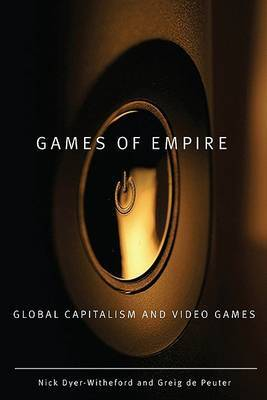 Games of Empire: Global Capitalism and Video Games