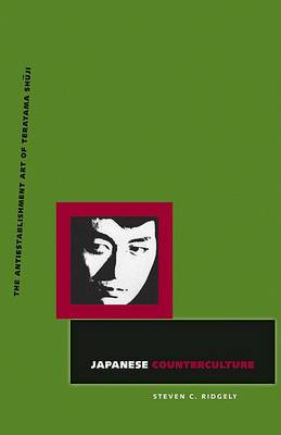 Japanese Counterculture: The Antiestablishment Art of Terayama Shuji