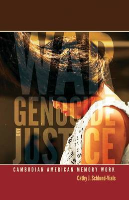 War, Genocide, and Justice: Cambodian American Memory Work