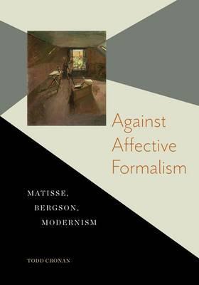 Against Affective Formalism: Matisse, Bergson, Modernism