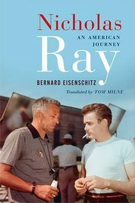 Nicholas Ray: An American Journey