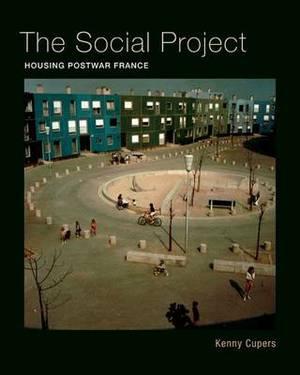 The Social Project: Housing Postwar France