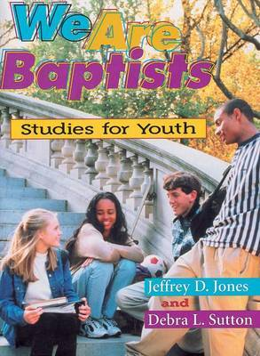 We Are Baptist: Studies for Youth