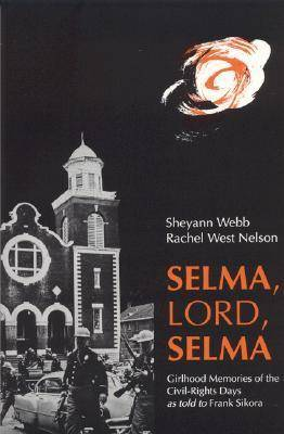 Selma, Lord, Selma: Girlhood Memories of the Civil-rights Days