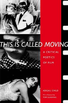 This is Called Moving: A Critical Poetics of Film