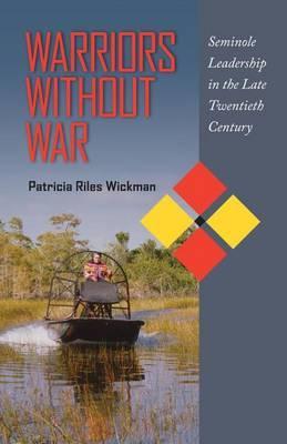 Warriors Without War: Seminole Leadership in the Late Twentieth Century