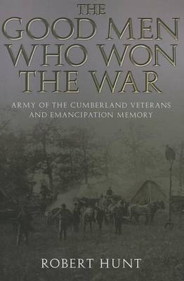 The Good Men Who Won the War: Army of the Cumberland Veterans and Emancipation Memory