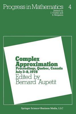 Complex Approximation: Proceedings, Quebec, Canada July 3-8, 1978