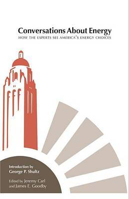 Conversations about Energy: How the Experts See America's Energy Choices